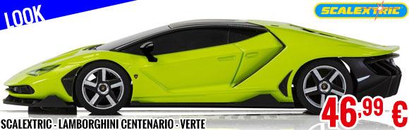 Look - Scalextric - Lamborghini Centenario - Verte
