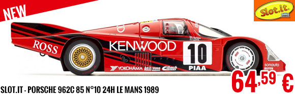New - Slot.it - Porsche 962C 85 n°10 24h Le Mans 1989