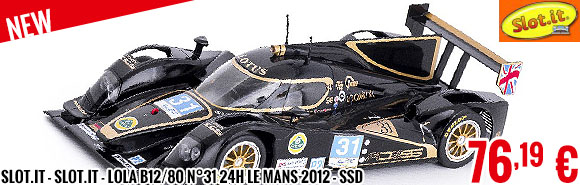 New - Slot.it - Slot.it - Lola B12/80 n°31 24h Le Mans 2012 - SSD