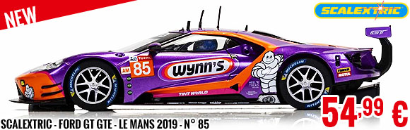 New - Scalextric - Ford GT GTE - Le Mans 2019 - N° 85