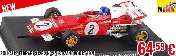New - Policar - Ferrari 312B2 n°2 - 1st Zandvoort 1971