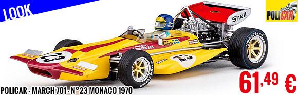 Look - Policar - March 701 - n°23 Monaco 1970