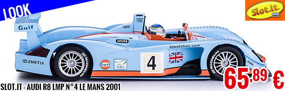 Look - Slot.it - Audi R8 LMP n°4 Le Mans 2001