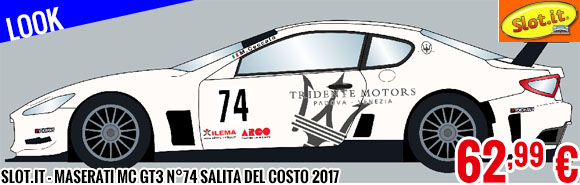 Look - Slot.it - Maserati MC GT3 n°74 Salita del Costo 2017
