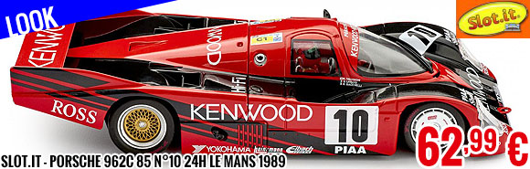 Look - Slot.it - Porsche 962C 85 n°10 24h Le Mans 1989
