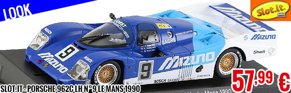 Look - Slot.it - Porsche 962C LH n°9 Le Mans 1990
