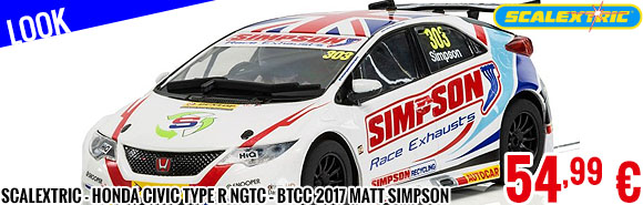 Look - Scalextric - Honda Civic Type R NGTC – BTCC 2017 Matt Simpson
