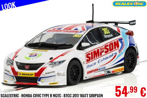 Look - Scalextric - Honda Civic Type R NGTC – BTCC 2017 Matt Simpson