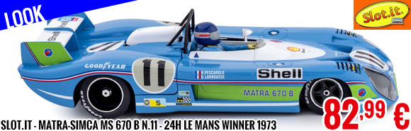 Look - Slot.it - Matra-Simca MS 670 B n.11 - 24h Le Mans Winner 1973