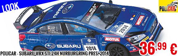 Look - Policar - Subaru WRX STI 24h Nurburgring Pres. 2014