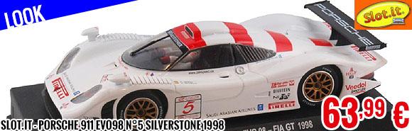 Look - Slot.it - Porsche 911 Evo98 n°5 Silverstone 1998