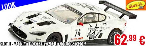 Look - Slot.it - Maserati MC GT3 n°74 Salita del Costo 2017