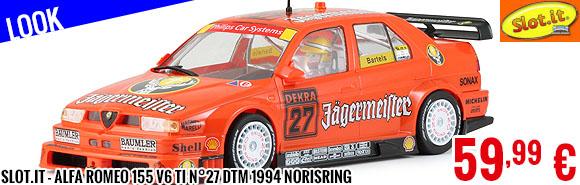 Look - Slot.it - Alfa Romeo 155 V6 Ti n°27 DTM 1994 Norisring