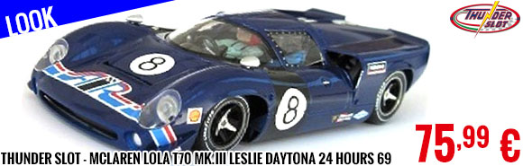 Look - Thunder Slot - McLaren Lola T70 Mk.III Leslie Daytona 24 hours 69