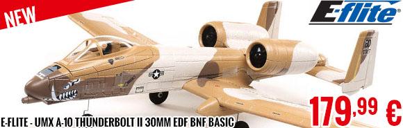 New - E-Flite - UMX A-10 Thunderbolt II 30mm EDF BNF Basic
