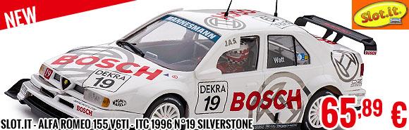 New - Slot.it - Alfa Romeo 155 V6TI - ITC 1996 n°19 Silverstone